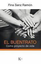 El Buentrato : Como Proyecto de Vida by Fina Sanz Ramón (2018, Paperback)
