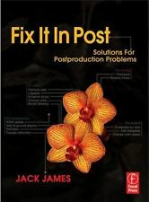 Fix It In Post: Solutions for Postproduction Problems-ExLibrary