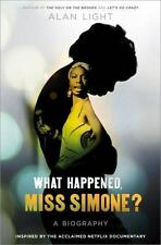 WHAT HAPPENED MISS SIMONE? : A Biography by Alan Light (2016,HC) NEW&UNREAD