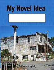 My Novel Idea : Creelsboro Kentucky by Barbara Appleby (2015, Paperback)