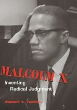 Rhetoric and Public Affairs: Malcolm X : Inventing Radical Judgment by Robert E.