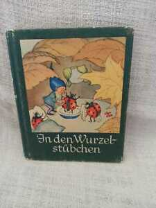 """Bilderbuch """"In den Wurzelstübchen"""" Ida Bohatta-Morpurgo von 1932 !!"""