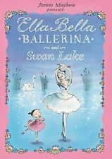 NEW - Ella Bella Ballerina and Swan lake (Ella Bella Ballerina Series)