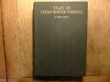 Tales of Fresh Water Fishing Zane Grey 1928 first edition