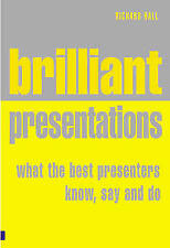 Hall, Richard, Brilliant Presentation: What the best presenters know, say and do
