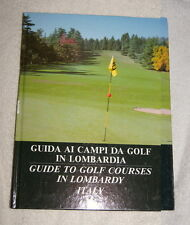 Guide to Golf Courses in Lombardy Italy (1988) Italian and English languages