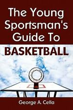 Young Sportsman's Guide to Basketball by George Cella (2010, Paperback)