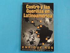 AUTHOR SIGNED * Castro y Las Guerillas En Latinoamerica * ENRIQUE ROS