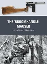 THE 'BROOMHANDLE' MAUSER - FERGUSON, JONATHAN - NEW PAPERBACK BOOK
