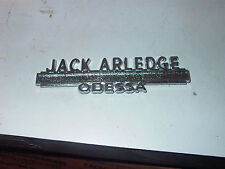 "METAL JACK ARLEDGE   ODESSA   STICK ON NAME PLATE 5"" LONG"