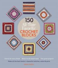 150 All-Time Favorite Crochet Blocks by Sarah Hazell (2015, SC)
