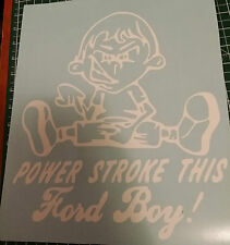 Power Stroke This Ford Boy 9X11  Decals Stickers Graphics Diesel Durtymax Lift