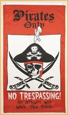 """PIRATE FLAG 3' X 5' """"PIRATES ONLY NO TRESPASSING ALL OTHERS WILL WALK THE PLANK"""""""