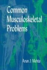 Common Musculoskeletal Problems, 1e by Mehta MB  FRCP(C), Arun J.