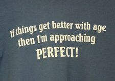 Funny Novelty T-Shirt About Getting Older Being Perfect Mens Size M Birthday EUC