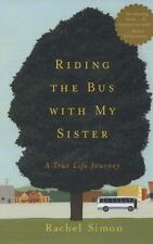 Riding the Bus with My Sister: A True Life Journey Simon, Rachel Paperback