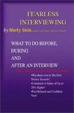 Fearless Interviewing: What to Do Before, During and After an Interview Stein, M
