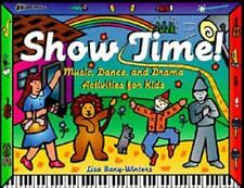 Show Time!: Music, Dance, and Drama Activities for Kids by Bany-Winters, Lisa, G