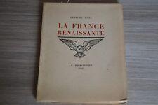La France Renaissante / Henri de Venel / Edition numérotée