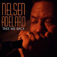 Nelsen Adelard Take Me Back 2005, Album, Blue Track, Blues, Jump Blues, Reissue