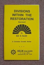 Divisions Within The Restoration ~ Bill E. Smith ~ Church of Christ