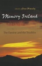 Memory Ireland : The Famine and the Troubles: By Frawley, Oona