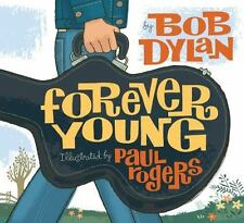 Forever Young: By Dylan, Bob