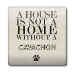 A house is not a home without a Cavachon Coaster 50 dogs puppy breed gift idea