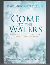 Come to the Waters: Daily Bible Devotions for Spiritual Refreshment, New