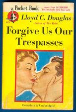 Forgive Us Our Trespasses / Lloyd C. Douglas - Pocket 405, 1946