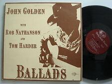 JOHN GOLDEN Ballads  ULTRA RARE ORIG US LP TWIN OAKS NM