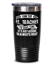 Funny P.E. Teacher Gift - P.E. School Instructor Tumbler Mug Black 20oz Stainles