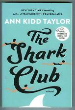 Ann Kidd Taylor THE SHARK CLUB ~ 2017 Tpb ARC w/ publication flyer  COMBINE SHIP