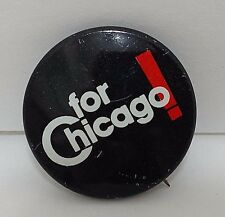 "Vtg For Chicago! Pinback Button Black Red White Badge Pin 1"" Political Slogan"