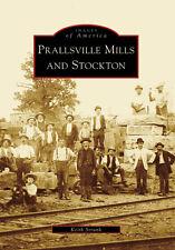 Prallsville Mills and Stockton [Images of America] [NJ] [Arcadia Publishing]