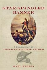 Star-Spangled Banner: The Unlikely Story of America's National Anthem-ExLibrary