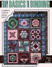 From Basics to Binding: A Complete Guide to Making Quilts by Buckley, Karen Kay