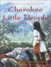 Cherokee Little People: The Secrets and Mysteries of the Yunwi Tsunsdi by Lossi