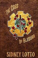 Terra Finite: The Cogs of Alusura by Sidney Lotto (2015, Paperback)
