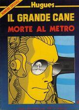 fumetto HUGUES IL GRANDE CANE MORTE AL METRO