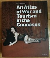 SIGNED Rob Hornstra Atlas Of War And Tourism in the Caucasus & Press Release