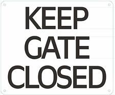 New listing Keep Gate Door Closed Sign -Sign (White, Rust Free 10x12, with Symbol)(ref1820)
