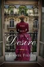 The Age of Desire: A Novel by Jennie Fields