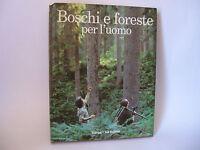 BOSCHI E FORESTE PER L'UOMO [Touring Club italiano]