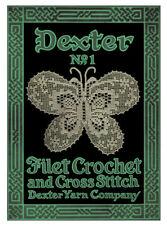 Dexter Yarns #1 c.1917 - Vintage Patterns for Filet Crochet and Cross Stitch