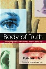 DAN HILL - Body of Truth: Leveraging What Consumers Can't or ** Brand New **