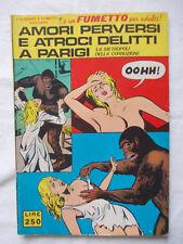 FUMETTO per adulti AMORI PERVERSI E ATROCI DELITTI A PARIGI  N.8 1971 ristampa