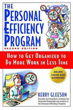 The Personal Efficiency Program: How to Get Organised to Do More Work in Less...
