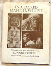 In A Sacred Manner We Live by Edward S. Curtis