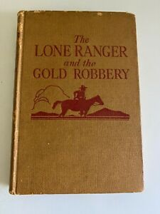 The lone ranger and the gold robbery by fran striker book vintage 1939